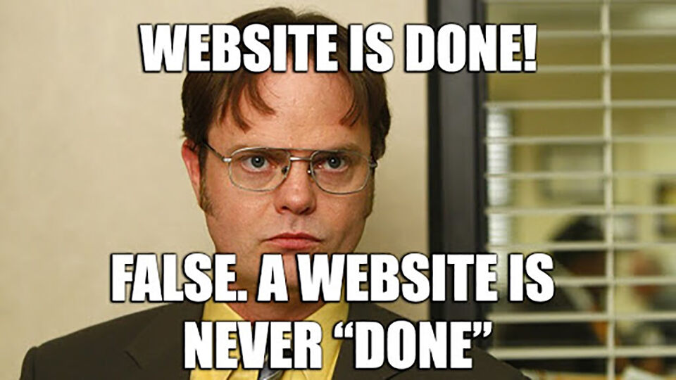 A Website Is Never Done